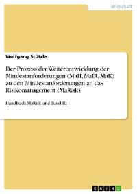 Cover Der Prozess der Weiterentwicklung der Mindestanforderungen (MaH, MaIR, MaK) zu den Mindestanforderungen an das Risikomanagement (MaRisk)