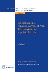 Cover Les relations entre l'Union européenne et l'ONU dans le domaine de la gestion des crises