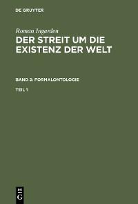 Cover Roman Ingarden: Der Streit um die Existenz der Welt. Band 2: Formalontologie. Teil 1