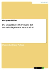 Cover Die Zukunft des QS-Systems der Wirtschaftsprüfer in Deutschland