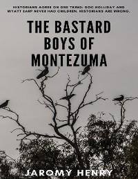 Cover The Bastard Boys of Montezuma