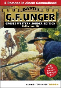 Cover G. F. Unger Sonder-Edition Collection 10 - Western-Sammelband