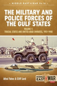 Cover Military and Police Forces of the Gulf States. Volume 1