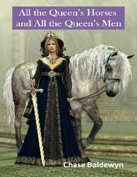 Cover All the Queen's Horses and All the Queen's Men
