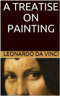 Cover A Treatise on Painting (Illustrated)