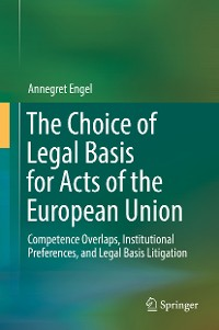 Cover The Choice of Legal Basis for Acts of the European Union