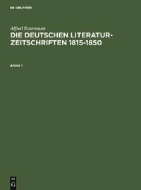 Cover Alfred Estermann: Die deutschen Literatur-Zeitschriften 1815-1850. Band 1