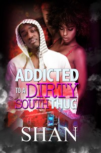 Cover Addicted to a Dirty South Thug
