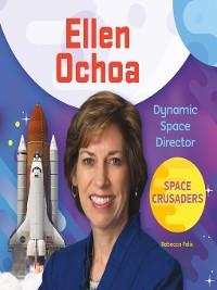 Cover Ellen Ochoa: Dynamic Space Director