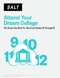 Cover Attend Your Dream College: The Steps You Need to Take from Grades 9 Through 12