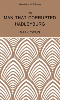 Cover Man That Corrupted Hadleyburg & Other Stories