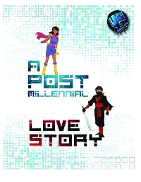 Cover A Post-Millennial Love Story
