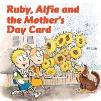 Cover Ruby, Alfie and the Mother's Day Card