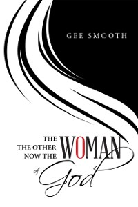 Cover Woman the Other Woman Now the Woman of God
