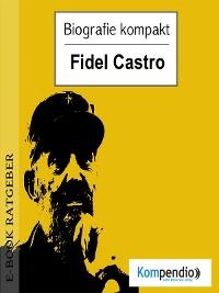 Cover Biografie kompakt - Fidel Castro