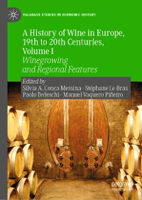 Cover A History of Wine in Europe, 19th to 20th Centuries, Volume I