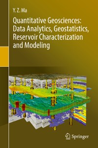 Cover Quantitative Geosciences: Data Analytics, Geostatistics, Reservoir Characterization and Modeling