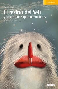 Cover El resfrío del Yeti y otros cuentos que aterran de risa
