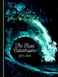 Cover The Fluid Catastrophe