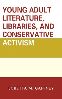 Cover Young Adult Literature, Libraries, and Conservative Activism