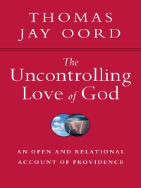 Cover The Uncontrolling Love of God
