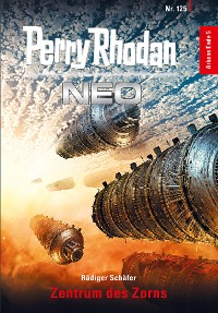 Cover Perry Rhodan Neo 125: Zentrum des Zorns