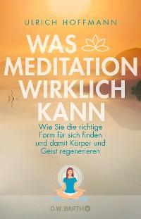 Cover Was Meditation wirklich kann