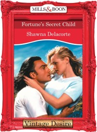 Cover Fortune's Secret Child (Mills & Boon Desire) (Fortune's Children, Book 25)