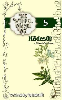 Cover Die Würfelwinkel-WG: Mädesüß