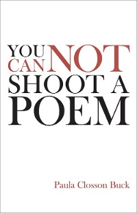 Cover You Cannot Shoot a Poem
