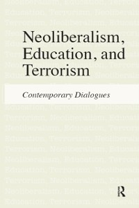 Cover Neoliberalism, Education, and Terrorism