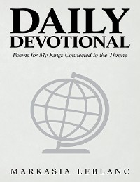 Cover Daily Devotional: Poems for My Kings Connected to the Throne
