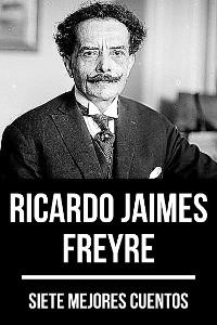 Cover 7 mejores cuentos de Ricardo Jaimes Freyre