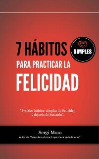 Cover 7 hábitos simples para practicar la Felicidad