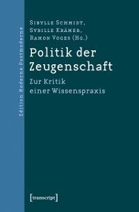 Cover Politik der Zeugenschaft