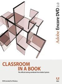 Cover Adobe Encore DVD 2.0 Classroom in a Book