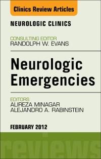 Cover Neurologic Emergencies,  An Issue of Neurologic Clinics - E-Book