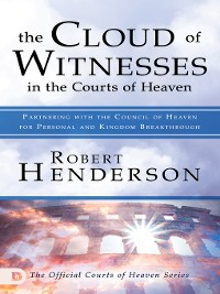 Cover The Cloud of Witnesses in the Courts of Heaven
