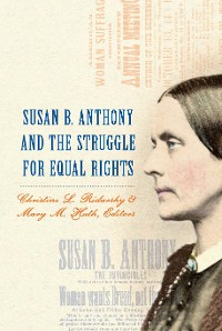 Cover Susan B. Anthony and the Struggle for Equal Rights