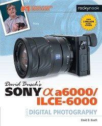Cover David Busch's Sony Alpha a6000/ILCE-6000 Guide to Digital Photography