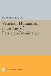 Cover Venetian Humanism in an Age of Patrician Dominance