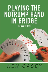 Cover Playing the Notrump Hand in Bridge
