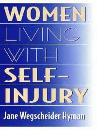 Cover Women Living With Self-Injury