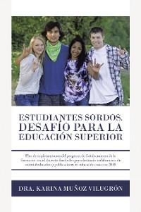 Cover Estudiantes Sordos. Desafio Para La Educacion Superior