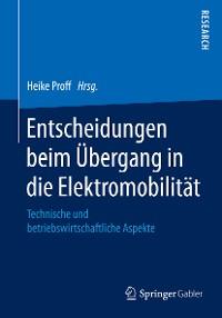 Cover Entscheidungen beim Übergang in die Elektromobilität