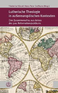 Cover Lutherische Theologie in außereuropäischen Kontexten