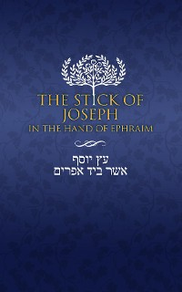 Cover The Stick of Joseph in the Hand of Ephraim