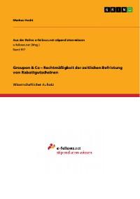 Cover Groupon & Co – Rechtmäßigkeit der zeitlichen Befristung von Rabattgutscheinen