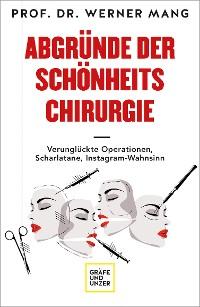 Cover Abgründe der Schönheitschirurgie