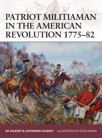 Cover Patriot Militiaman in the American Revolution 1775 82